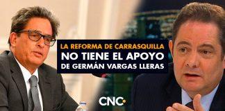 La REFORMA de Carrasquilla no tiene el apoyo de Germán Vargas Lleras