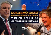 Guillermo Lasso nuevo presidente de Ecuador y Duque y Uribe los primeros en felicitarlo