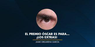 EL PREMIO ÓSCAR ES PARA…¡LOS EXTRAS!