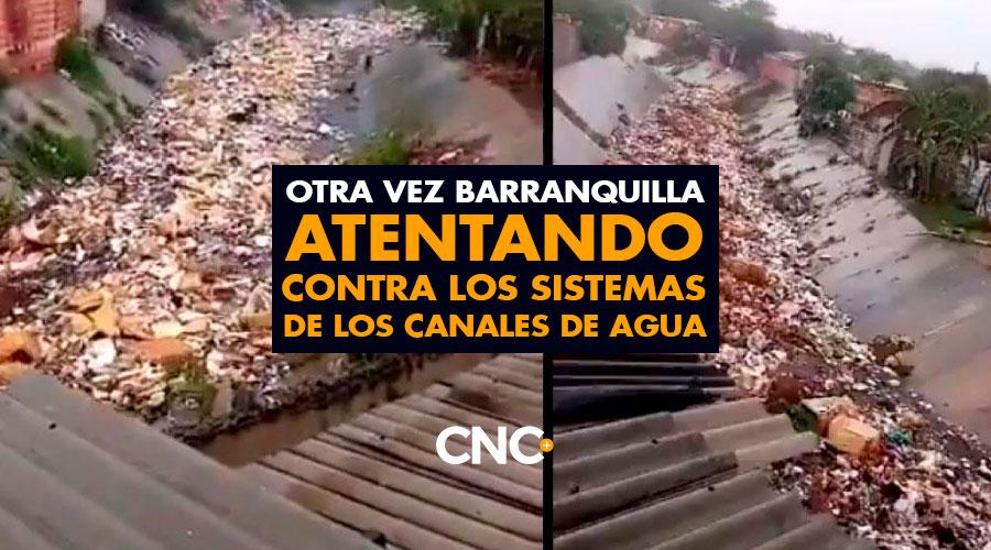 Otra vez Barranquilla atentando contra los sistemas de los canales de agua