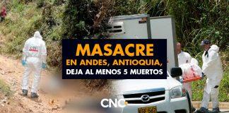 Masacre en Andes, Antioquia, deja al menos 5 muertos