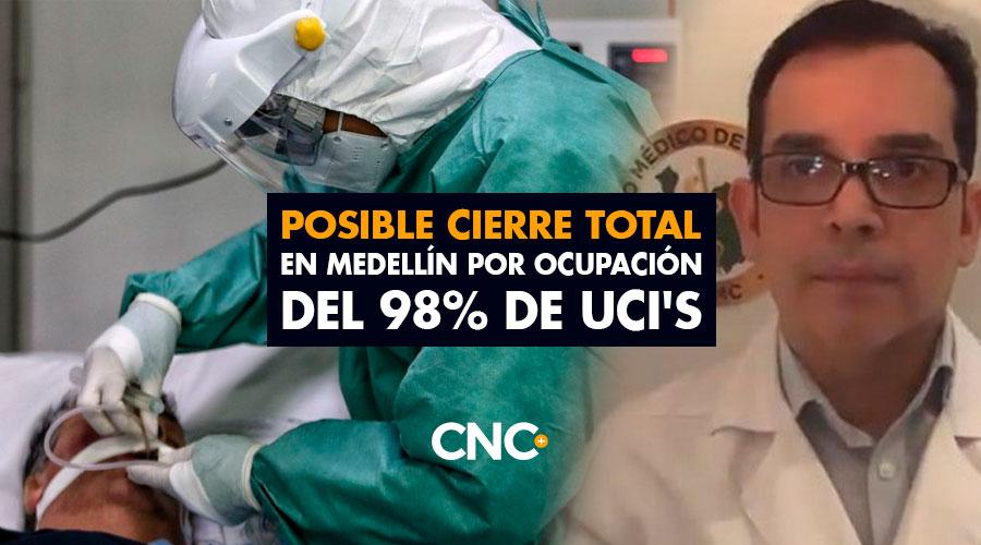 Posible CIERRE TOTAL en Medellín por ocupación del 98% de UCI's