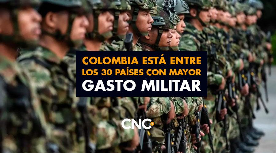Colombia está entre los 30 países con mayor GASTO MILITAR