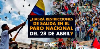 ¿Habrá restricciones de salida en el Paro Nacional del 28 de Abril?