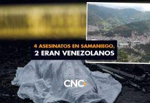 4 Asesinatos en Samaniego, 2 eran Venezolanos