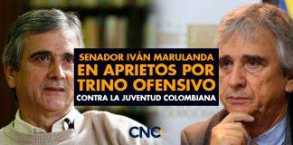 Senador IVÁN MARULANDA en aprietos por TRINO OFENSIVO contra la juventud colombiana