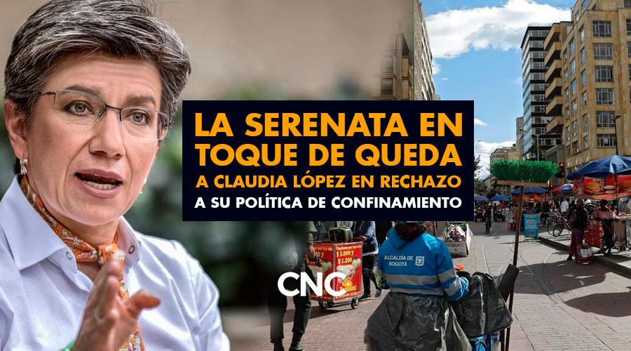 La serenata en Toque de Queda a Claudia López en RECHAZO a su política de Confinamiento