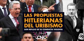Las Propuestas Hitlerianas del Uribismo son reflejo de su conducta violenta