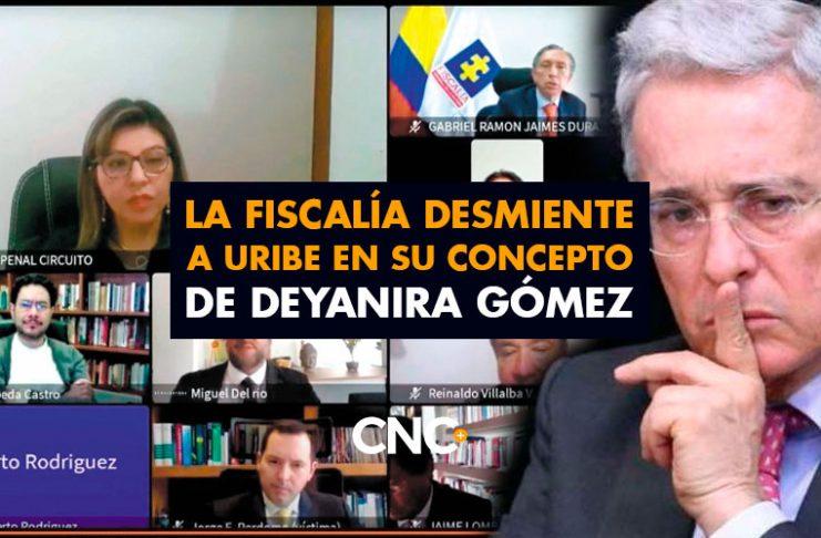 La Fiscalía DESMIENTE a Uribe en su concepto de Deyanira Gómez