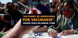 """""""Un PORRO de marihuana por Vacunarse"""", Válido sólo en Nueva York"""