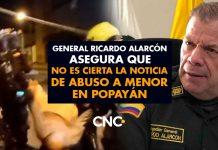 El general Ricardo Augusto Alarcón asegura que NO ES CIERTA la noticia de abuso a menor en Popayán