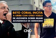 Beto Coral incita a Uribe con otro vuelo de avioneta sobre Miami acusándolo de Genocidio