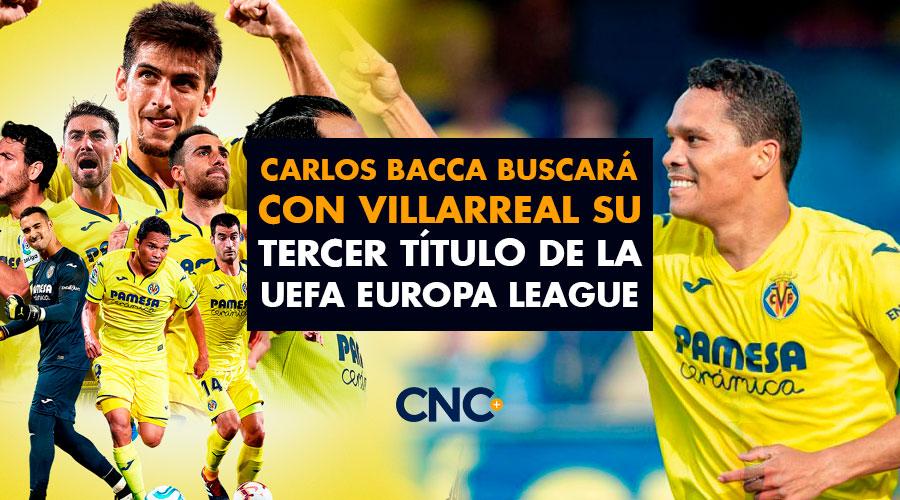 Carlos Bacca buscará con Villarreal su tercer título de la UEFA Europa League