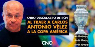 Otro DESCALABRO de RCN al traer a Carlos Antonio Vélez a la Copa América