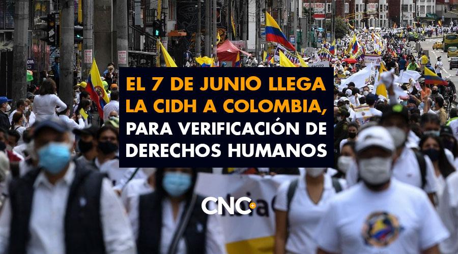 El 7 de Junio llega la CIDH a Colombia, para verificación de Derechos Humanos