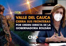 Valle del Cauca cierra sus fronteras por orden directa de la Gobernadora Roldán