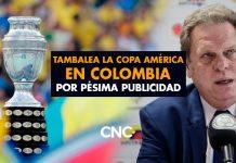 Tambalea la Copa América en Colombia por PÉSIMA publicidad