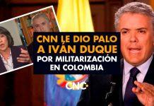 CNN le dio Palo a Iván Duque por militarización en Colombia