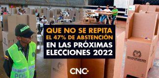Que no se repita el 47% de ABSTENCIÓN en las próximas elecciones 2022