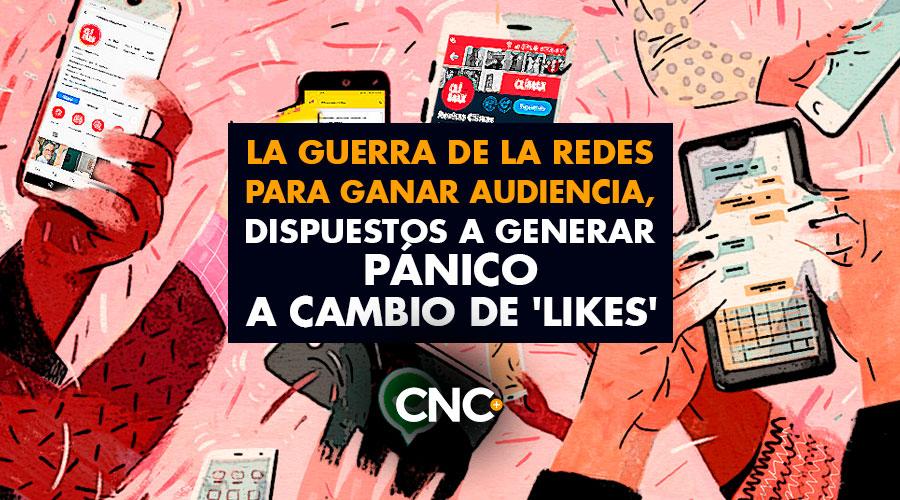 La guerra de la REDES para ganar audiencia, dispuestos a generar PÁNICO a cambio de 'Likes'