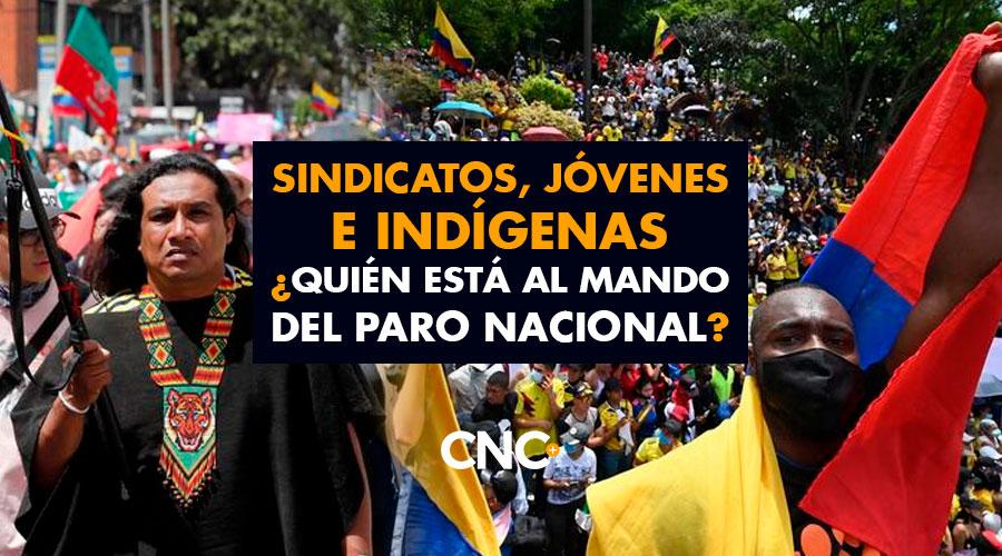 Sindicatos, Jóvenes e Indígenas ¿Quién esta al mando del Paro Nacional?