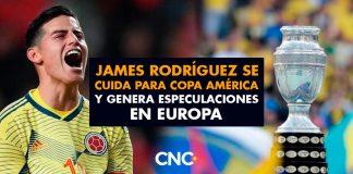 James Rodríguez se cuida para Copa América y genera especulaciones en Europa