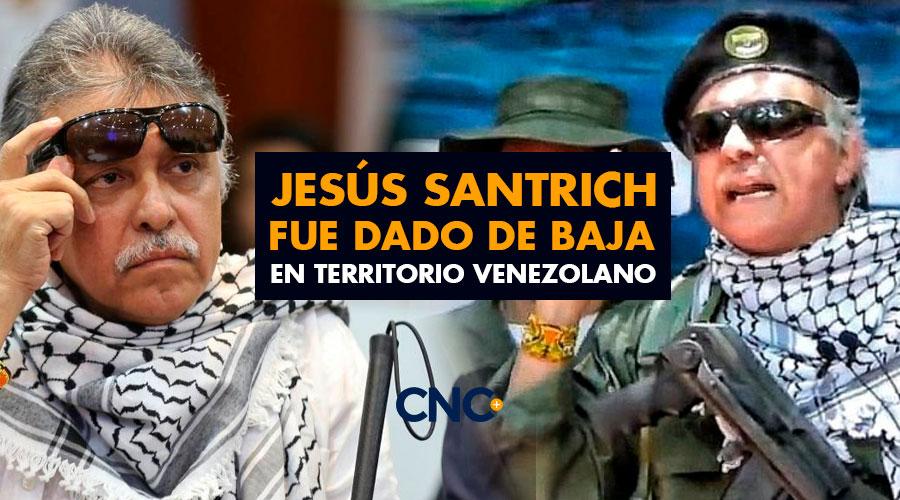 Jesús Santrich fue dado de baja en territorio Venezolano