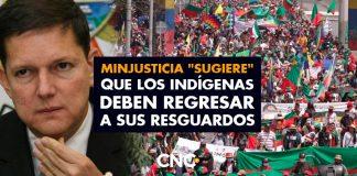 """MinJusticia """"sugiere"""" que los indígenas deben regresar a sus resguardos"""