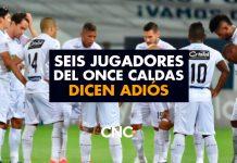 Seis jugadores del Once Caldas dicen Adiós