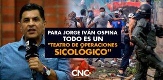 """Para Jorge Iván Ospina todo es un """"Teatro de Operaciones Sicológico"""""""