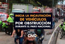 Inicia la INCAUTACIÓN de vehículos por obstrucción durante el Paro Nacional