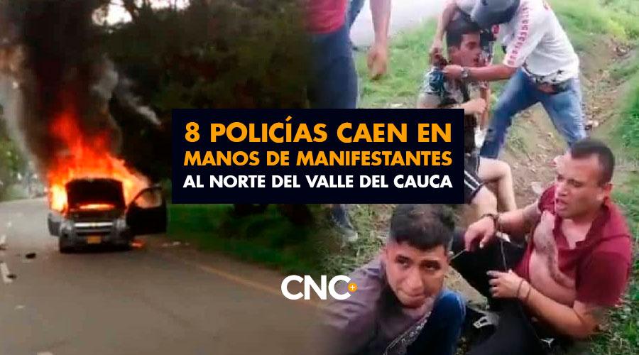 8 Policías caen en manos de Manifestantes al Norte del Valle del Cauca