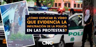 ¿Cómo explicar el vídeo que evidencia la infiltración de la policía en las protestas?