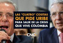 """Las """"Cuatro"""" cositas que pide Uribe para salir de la crisis que vive Colombia"""