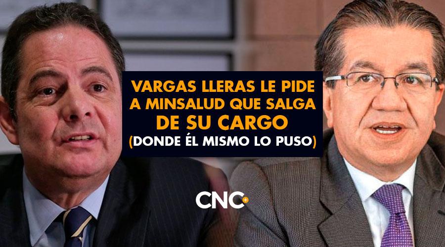 Vargas Lleras le pide a MinSalud que salga de su cargo (donde él mismo lo puso)