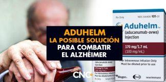 ADUHELM la posible solución para combatir el Alzhéimer