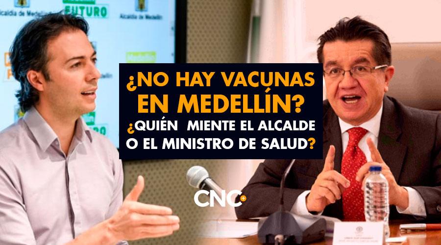 ¿No hay vacunas en Medellín? ¿Quién miente el alcalde o el Ministro de Salud?