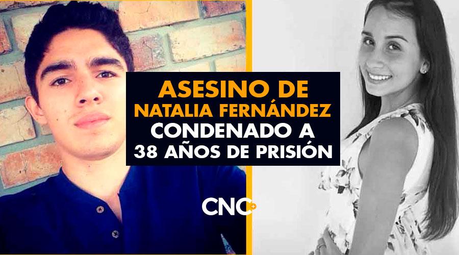 Asesino de Natalia Fernández condenado a 38 años de prisión