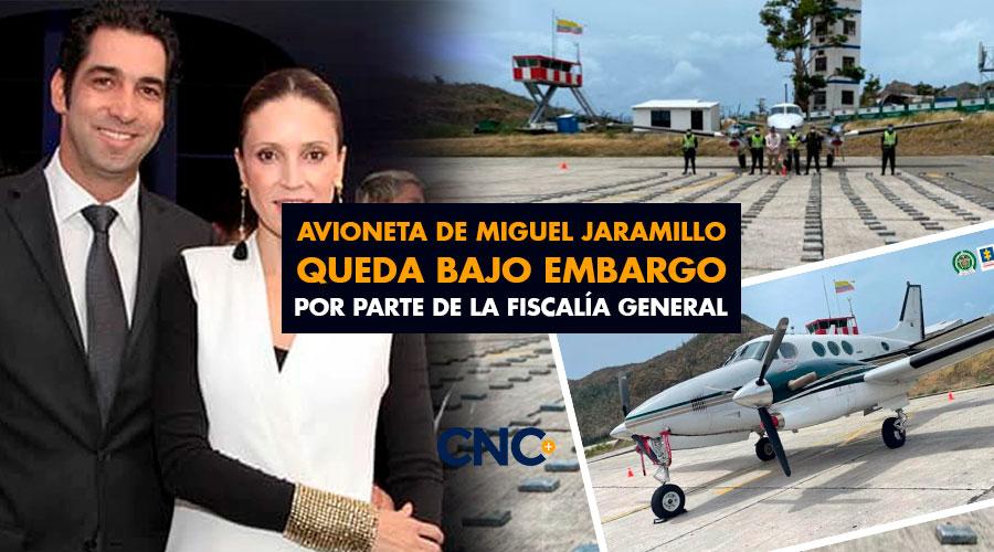 Avioneta de Miguel Jaramillo queda bajo EMBARGO por parte de la Fiscalía General