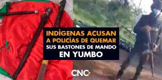 Indígenas acusan a policías de quemar sus bastones de mando en Yumbo