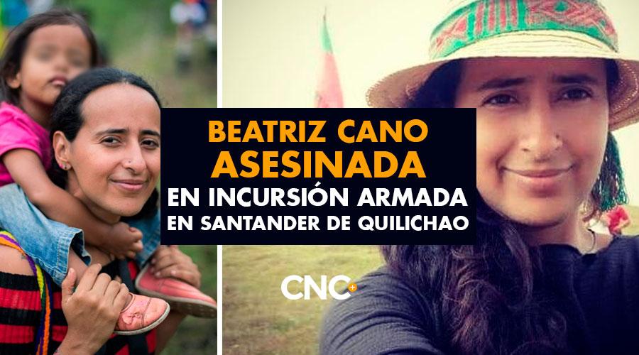 Beatriz Cano asesinada en incursión armada en Santander de Quilichao