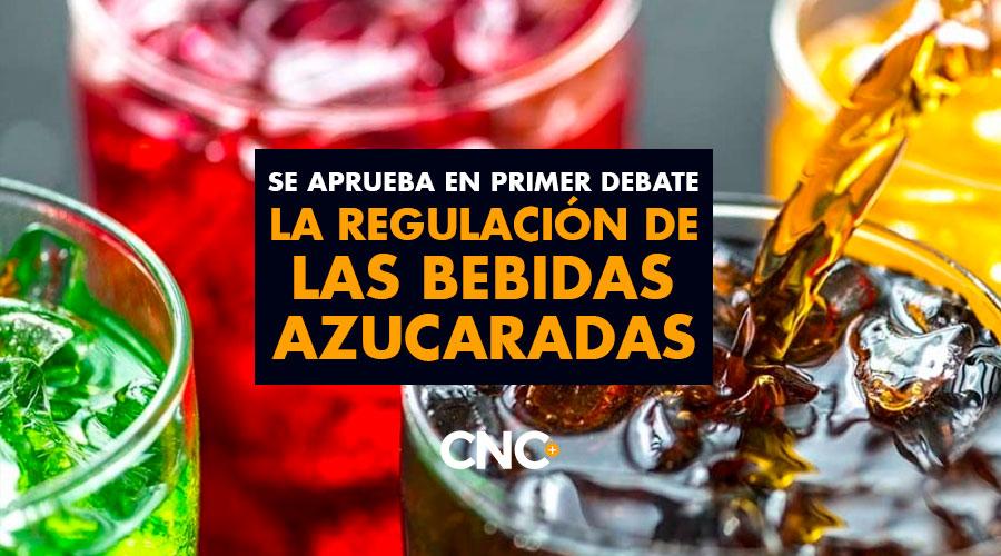 Se aprueba en primer debate la regulación de las BEBIDAS AZUCARADAS