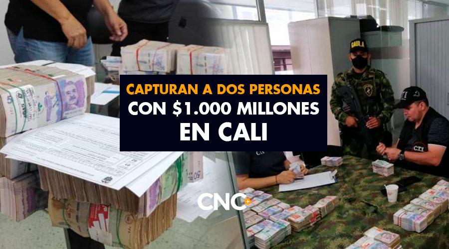 Capturan a dos personas en Cali con $1.000 millones en efectivo