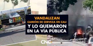 Vandalizan camión de cerveza en Cali y lo quemaron en la vía pública