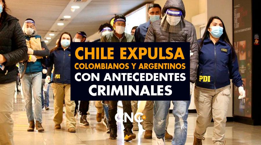 Chile EXPULSA colombianos y argentinos con antecedentes criminales
