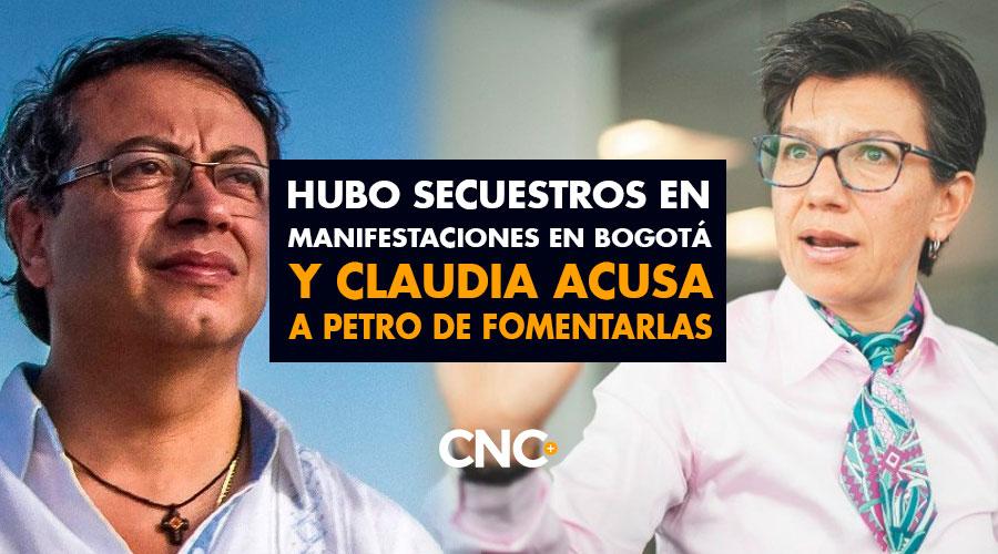 Hubo secuestros en manifestaciones en Bogotá y Claudia acusa a Petro de fomentarlas
