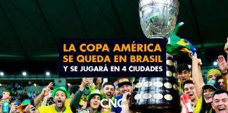 La Copa América se queda en BRASIL y se jugará en 4 ciudades