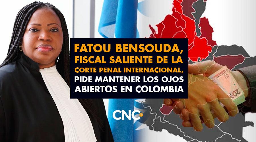 Fatou Bensouda, Fiscal saliente de la Corte Penal Internacional, pide mantener los ojos abiertos en Colombia