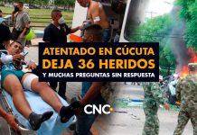 Atentado en Cúcuta deja 36 heridos y muchas preguntas sin respuesta