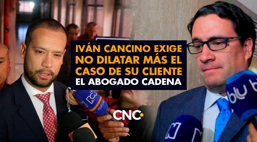 Iván Cancino exige no dilatar más el caso de su cliente el abogado Cadena